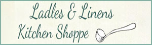 Ladles and Linens